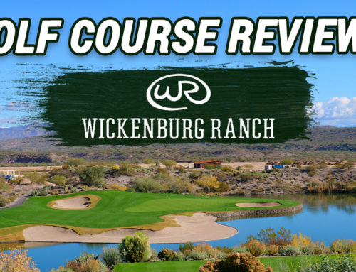 Wickenburg Ranch: One of The Best Golf Courses I've Played in AZ